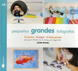 PEQUEÑOS GRANDES FOTÓGRAFOS
