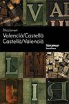 DICCIONARI VALENCIA-CASTELLA, CASTELLA-VALENCIA