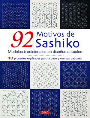 92 MOTIVOS DE SASHIKO. MODELOS TRADICIONALES CON DISEÑOS ACTUALES