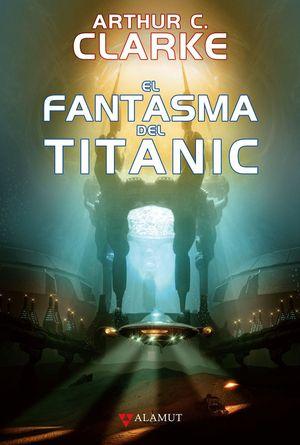 EL FANTASMA DEL TITANIC