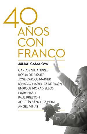 LOS CUARENTA AÑOS CON FRANCO
