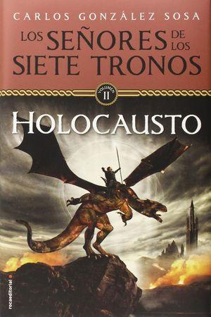 SEÑORES DE LOS SIETE TRONOS. EL HOLOCAUSTO