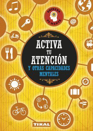 ACTIVA ATENCIÓN Y OTRAS CAPACIDADES MENTALES