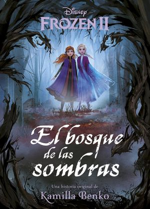 FROZEN 2. EL BOSQUE DE LAS SOMBRAS