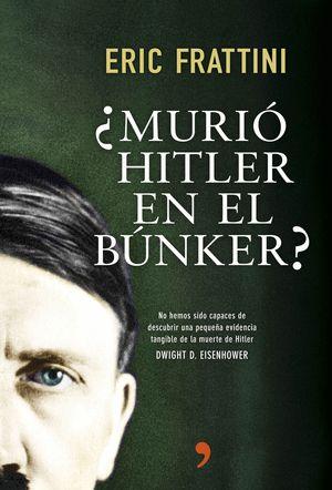 ¿MURÍO HITLER EN EL BÚNKER?