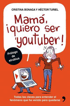 MAMÁ, QUIERO SER YOUTUBER!